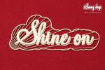 Sunny Days - Shine on napis