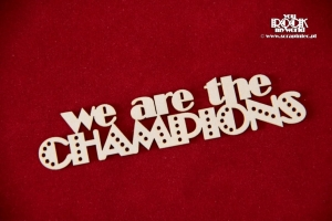 We are the CHAMPIONS napis