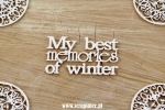 My best memories of winter